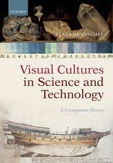 Visual Cultures in Science and TechnologyA Comparative History