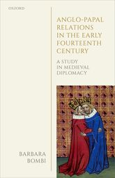 Anglo-Papal Relations in the Early Fourteenth CenturyA Study in Medieval Diplomacy
