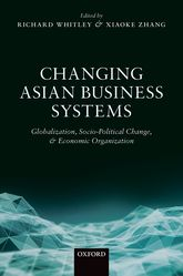 Changing Asian Business SystemsGlobalization, Socio-Political Change, and Economic Organization