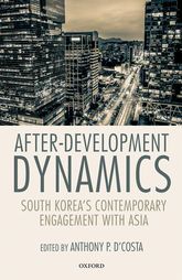 After-Development Dynamics: South Korea's Contemporary Engagement with Asia
