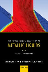 The Thermophysical Properties of Metallic LiquidsVolume 1 — Fundamentals