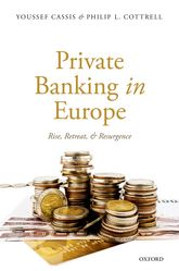Private Banking in EuropeRise, Retreat, and Resurgence
