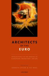 Architects of the EuroIntellectuals in the Making of European Monetary Union