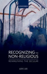 Recognizing the Non-religious: Reimagining the Secular