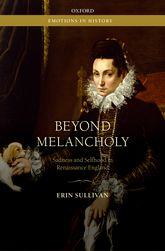 Beyond MelancholySadness and Selfhood in Renaissance England