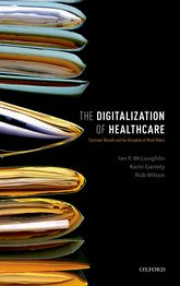 The Digitalization of HealthcareElectronic Records and the Disruption of Moral Orders