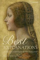 Best ExplanationsNew Essays on Inference to the Best Explanation