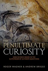 The Penultimate Curiosity: How Science Swims in the Slipstream of Ultimate Questions
