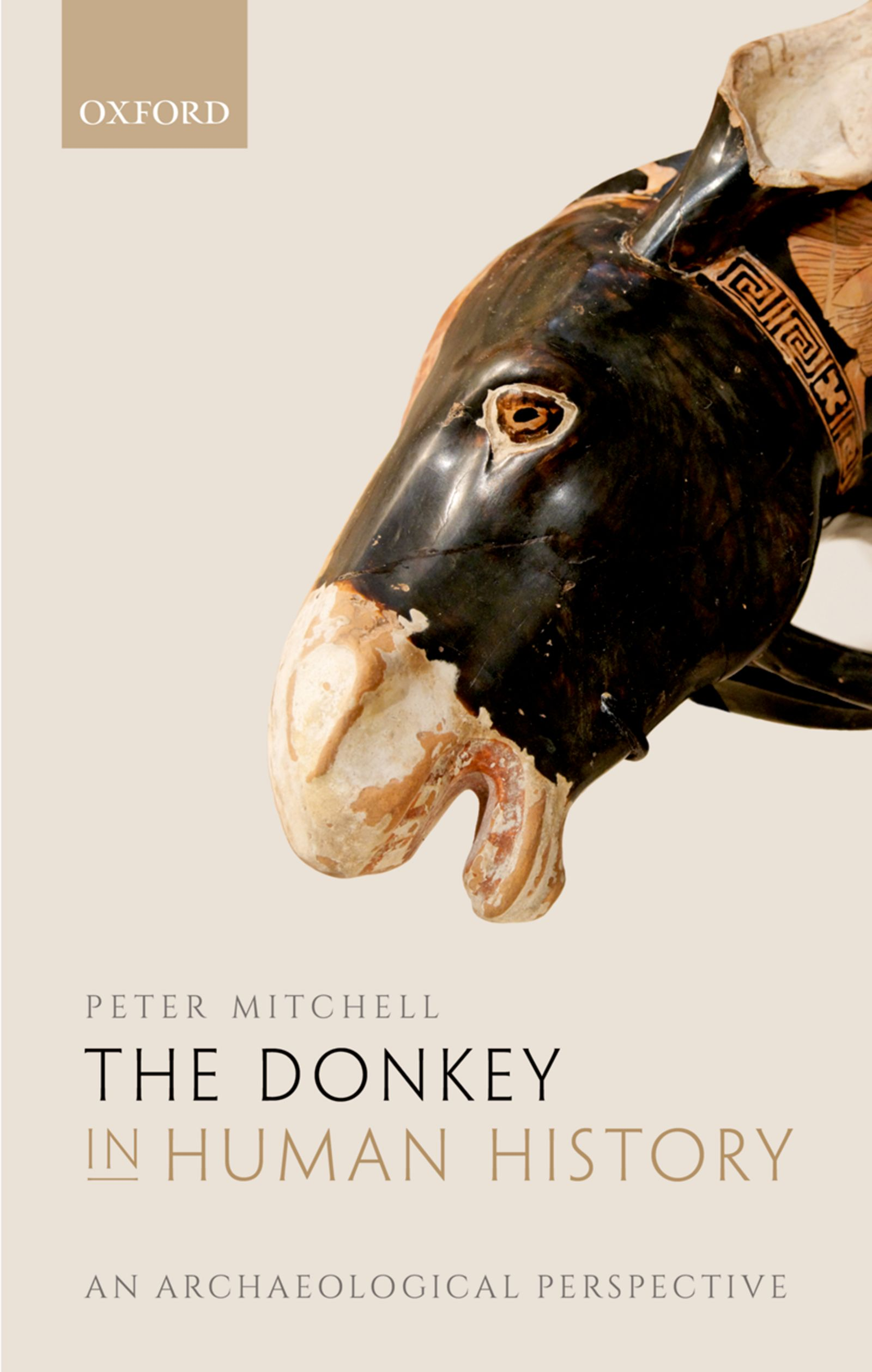 The Donkey in Human HistoryAn Archaeological Perspective
