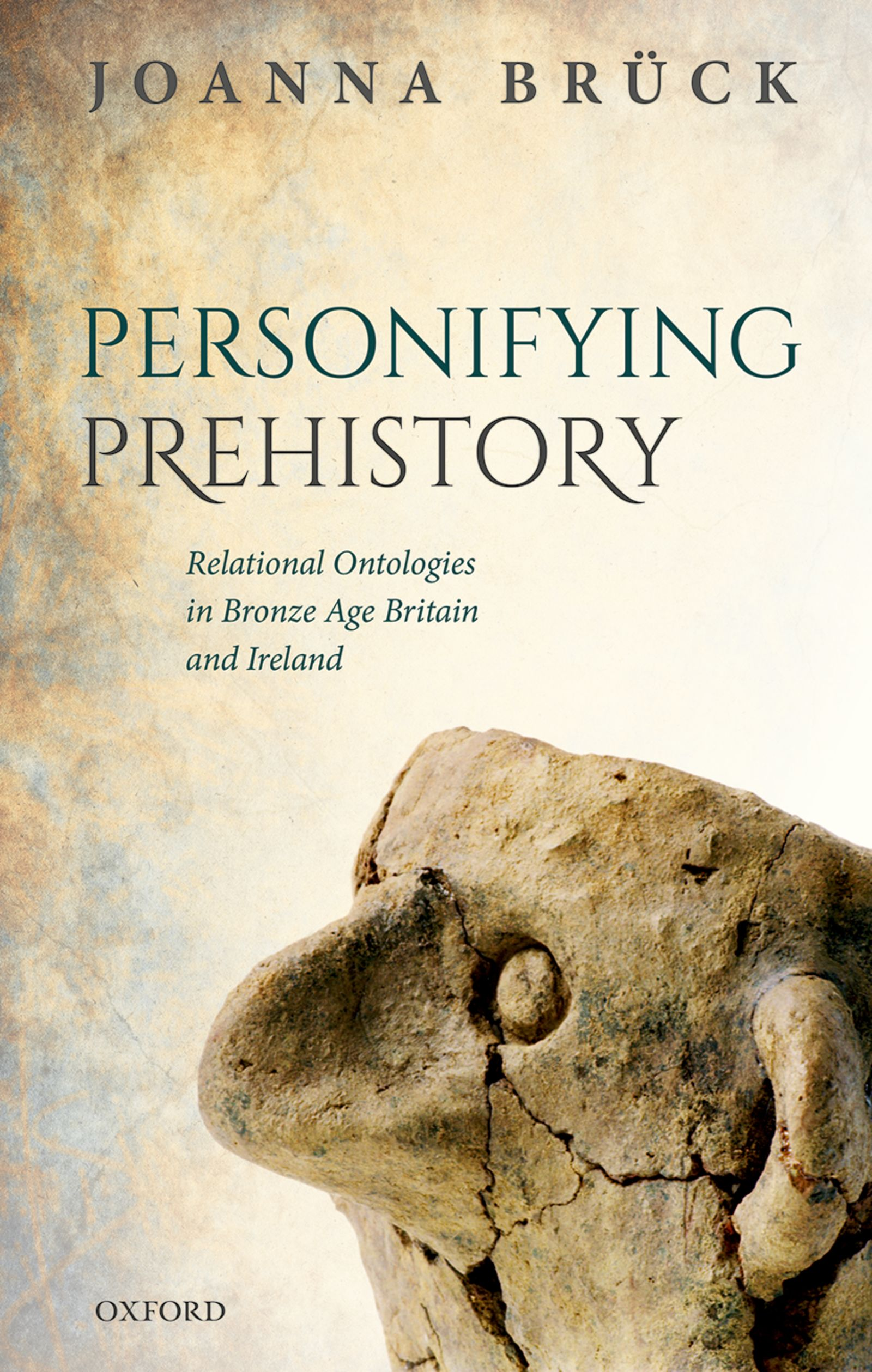Personifying Prehistory: Relational Ontologies in Bronze Age Britain and Ireland