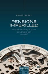 Pensions ImperilledThe Political Economy of Private Pensions Provision in the UK