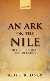 An Ark on the NileBeginning of the Book of Exodus