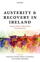 Austerity and Recovery in IrelandEurope's Poster Child and the Great Recession