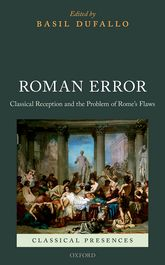 Roman ErrorClassical Reception and the Problem of Rome's Flaws