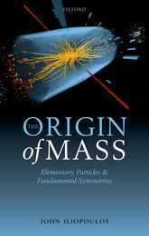 The Origin of MassElementary Particles and Fundamental Symmetries