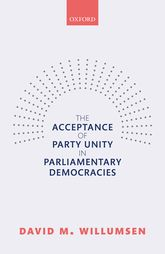The Acceptance of Party Unity in Parliamentary Democracies