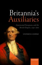 Britannia's AuxiliariesContinental Europeans and the British Empire, 1740-1800