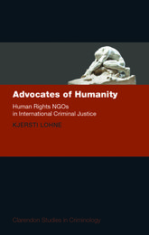 Advocates of Humanity: Human Rights NGOs in International Criminal Justice