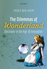 The Dilemmas of WonderlandDecisions in the Age of Innovation