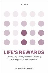 Life's rewardsLinking dopamine, incentive learning, schizophrenia, and the mind