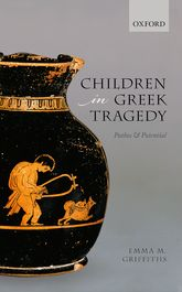 Children in Greek TragedyPathos and Potential