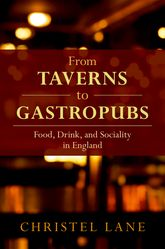 From Taverns to GastropubsFood, Drink, and Sociality in England