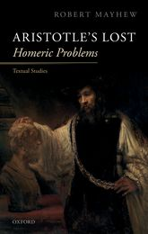 Aristotle's Lost Homeric ProblemsTextual Studies