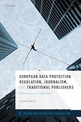 European Data Protection Regulation, Journalism, and Traditional PublishersBalancing on a Tightrope?