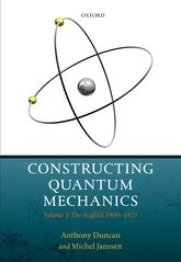 Constructing Quantum MechanicsVolume 1: The Scaffold: 1900-1923