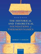 Block by Block: The Historical and Theoretical Foundations of Thermodynamics