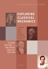 Exploring Classical Mechanics: A Collection of 350+ Solved Problems for Students, Lecturers, and Researchers - Second Revised and Enlarged English Edition
