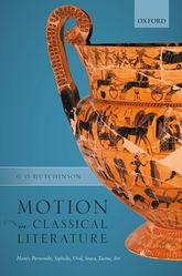 Motion in Classical LiteratureHomer, Parmenides, Sophocles, Ovid, Seneca, Tacitus, Art
