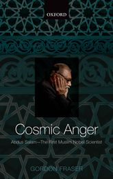 Cosmic AngerAbdus Salam - The First Muslim Nobel Scientist