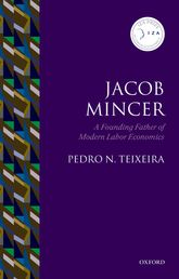Jacob MincerA Founding Father of Modern Labor Economics
