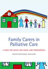 Family Carers in Palliative CareA guide for health and social care professionals