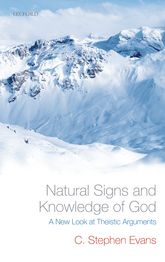 Natural Signs and Knowledge of God: A New Look at Theistic Arguments