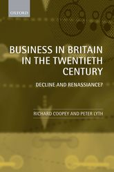 Business in Britain in the Twentieth CenturyDecline and Renaissance?