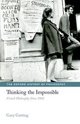 Thinking the ImpossibleFrench Philosophy Since 1960