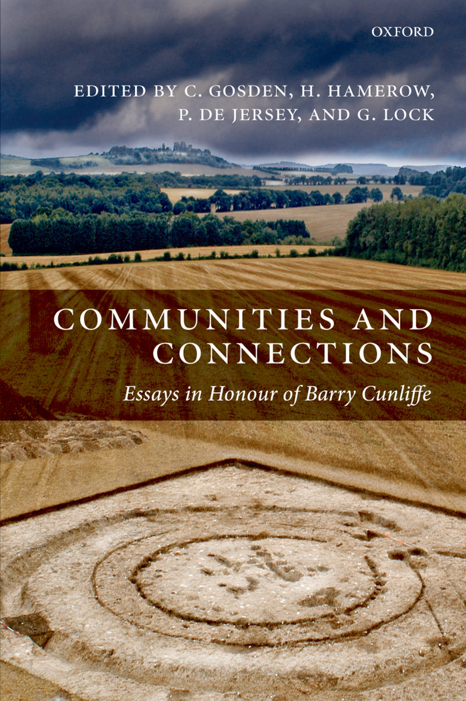 Communities and ConnectionsEssays in Honour of Barry Cunliffe