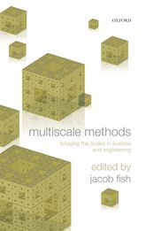 Multiscale MethodsBridging the Scales in Science and Engineering