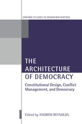 The Architecture of DemocracyConstitutional Design, Conflict Management, and Democracy