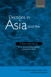 Elections in Asia and the Pacific : A Data HandbookVolume II: South East Asia, East Asia, and the South Pacific