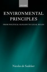 Environmental PrinciplesFrom Political Slogans to Legal Rules