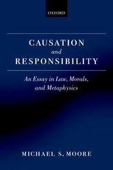 Causation and ResponsibilityAn Essay in Law, Morals, and Metaphysics