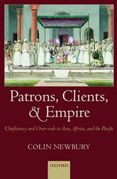 Patrons, Clients, and Empire: Chieftaincy and Over-rule in Asia, Africa, and the Pacific
