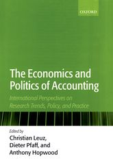 The Economics and Politics of AccountingInternational Perspectives on Trends, Policy, and Practice
