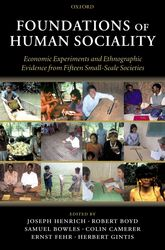 Foundations of Human SocialityEconomic Experiments and Ethnographic Evidence from Fifteen Small-Scale Societies