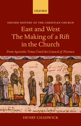 East and West: The Making of a Rift in the Church