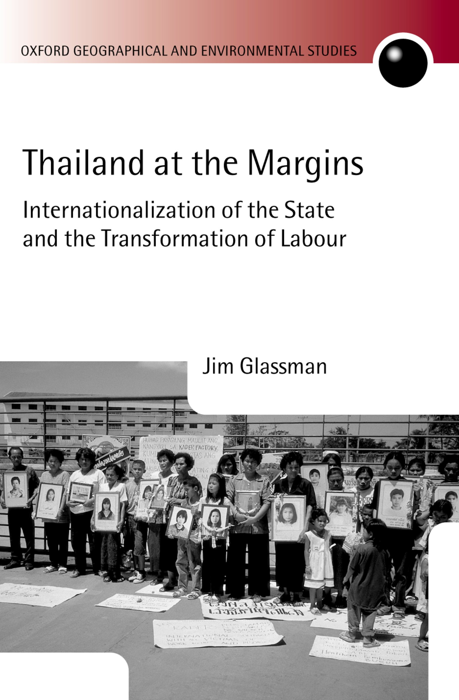 Thailand at the MarginsInternationalization of the State and the Transformation of Labour