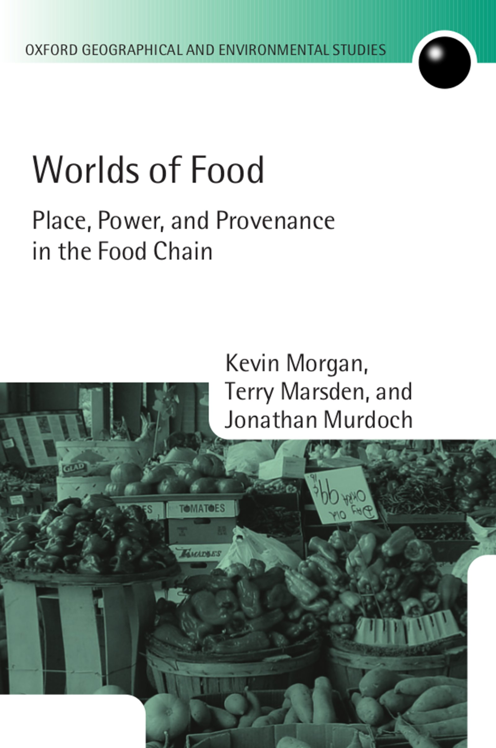 Worlds of FoodPlace, Power, and Provenance in the Food Chain